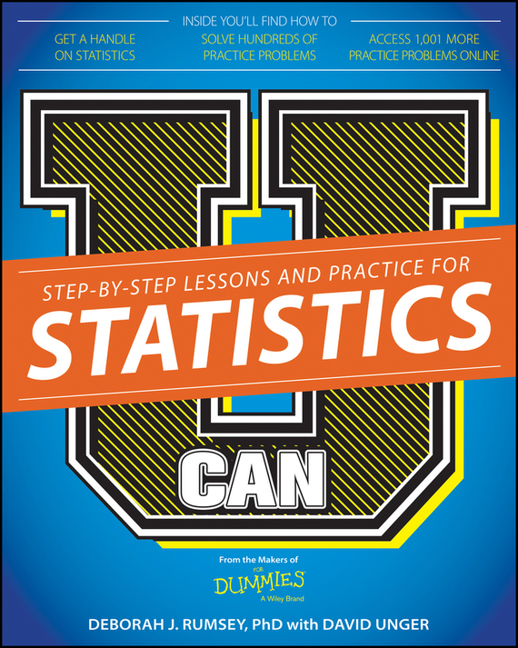 David Unger U Can: Statistics For Dummies deborah rumsey j statistics for dummies