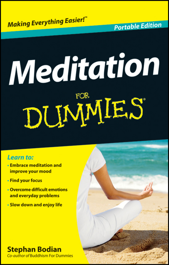 Stephan  Bodian Meditation For Dummies benjamin bonetti how to stress less simple ways to stop worrying and take control of your future