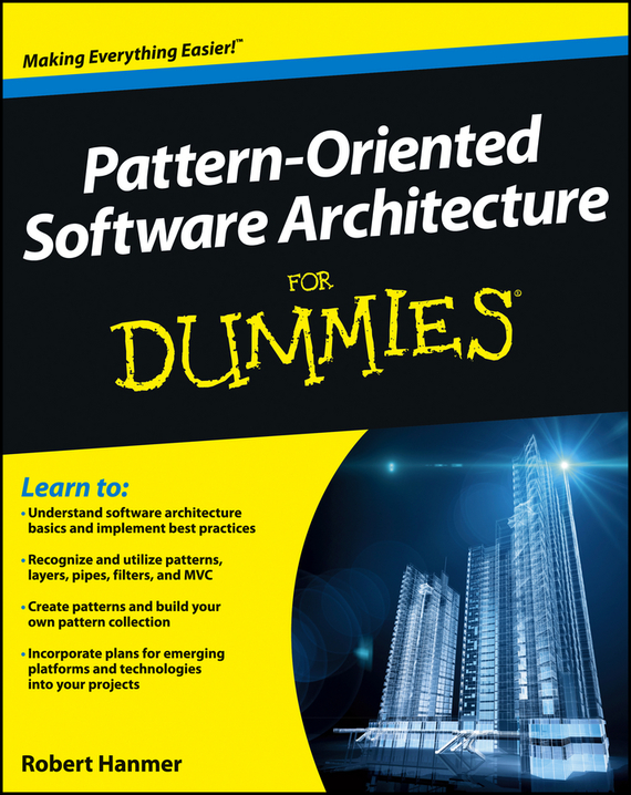 Robert Hanmer Pattern-Oriented Software Architecture For Dummies ISBN: 9781119966302 product development practices that matter