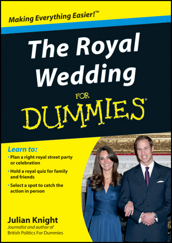 Julian  Knight The Royal Wedding For Dummies how to plan a wedding for a royal spy