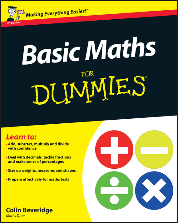 Colin Beveridge Basic Maths For Dummies ISBN: 9781119975618 10 minutes a day maths ages 3 5