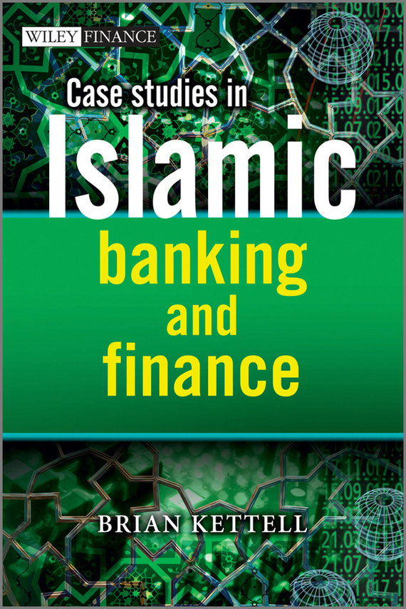 Brian Kettell Case Studies in Islamic Banking and Finance zamir iqbal intermediate islamic finance