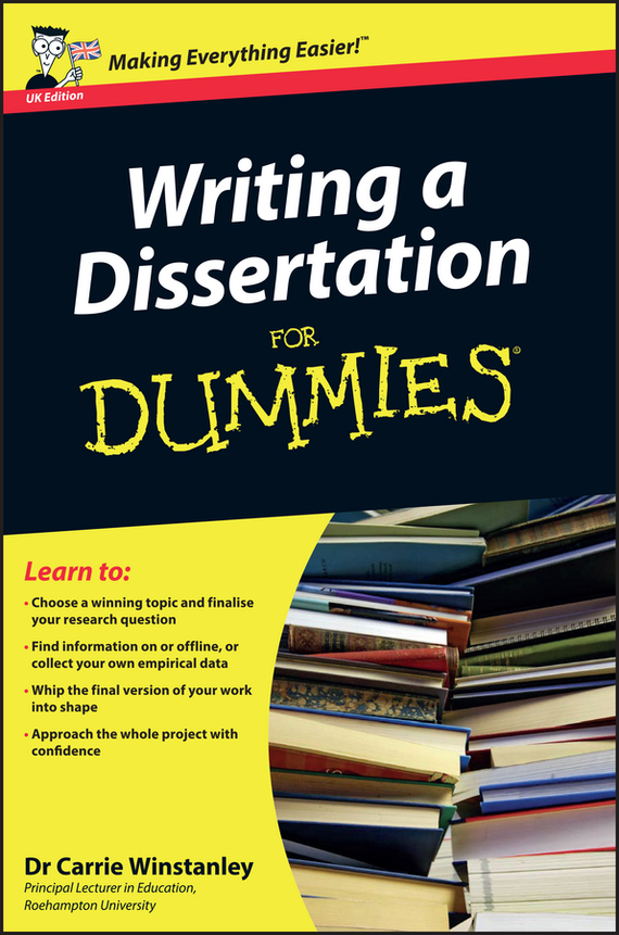 Carrie  Winstanley Writing a Dissertation For Dummies