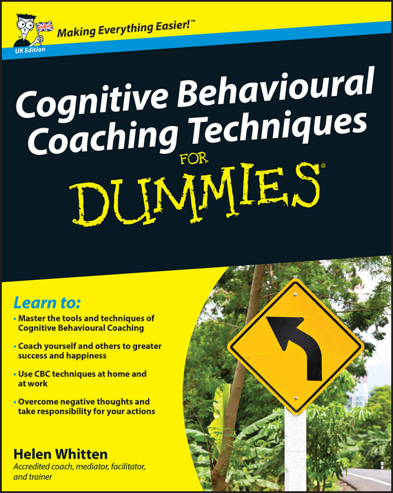 Helen  Whitten Cognitive Behavioural Coaching Techniques For Dummies further techniques for coaching and mentoring