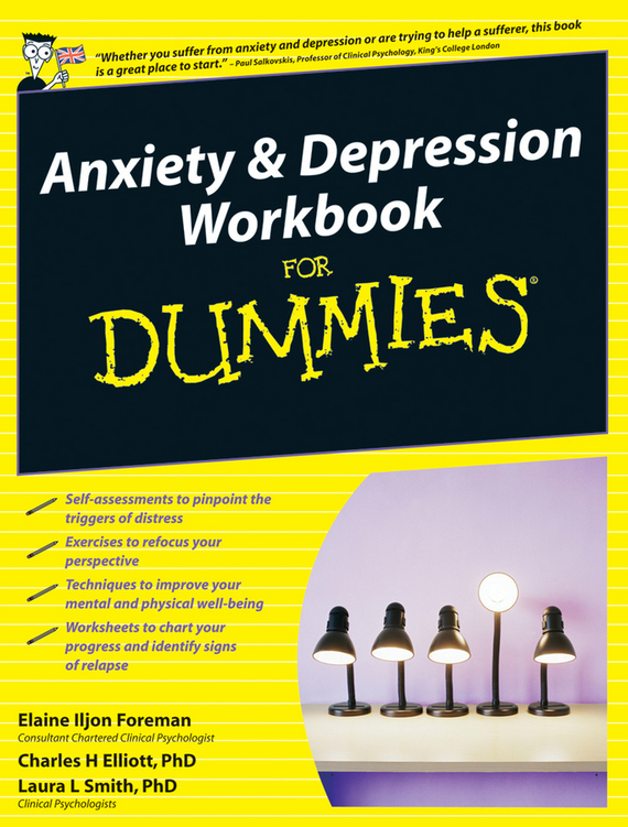 Elaine Iljon Foreman Anxiety and Depression Workbook For Dummies brian thomson managing depression with cbt for dummies isbn 9781118357170
