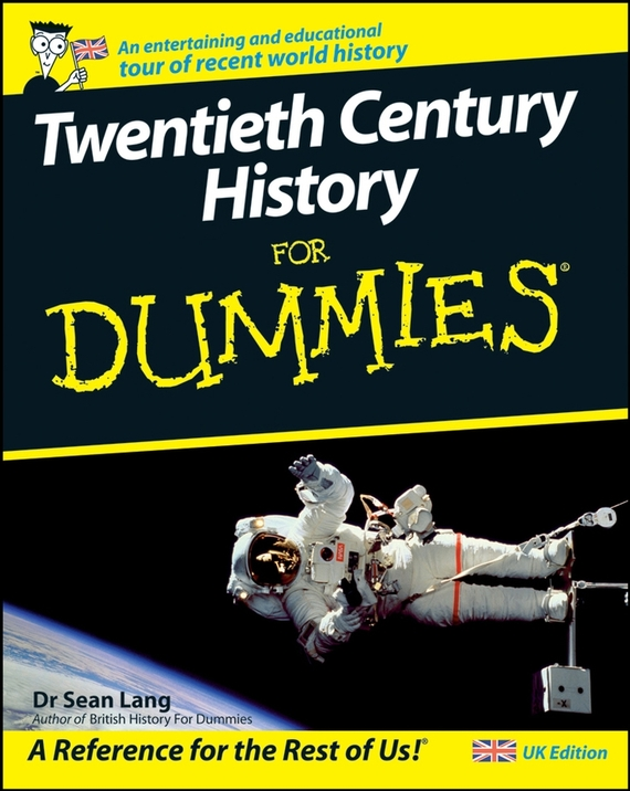 Sean  Lang Twentieth Century History For Dummies bryan perrett british military history for dummies