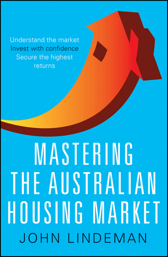 John Lindeman Mastering the Australian Housing Market