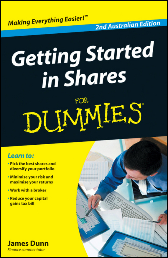 James  Dunn Getting Started in Shares For Dummies sherwood neiss getting started with crowdfund investing in a day for dummies