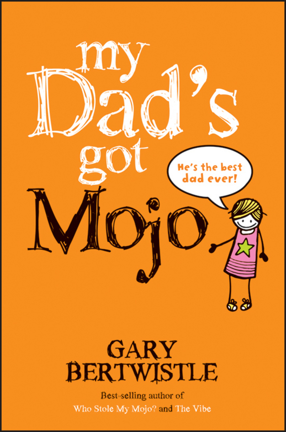 Gary Bertwistle My Dad's Got Mojo ISBN: 9781742469652 the day i swapped my dad for two goldfish cd rom