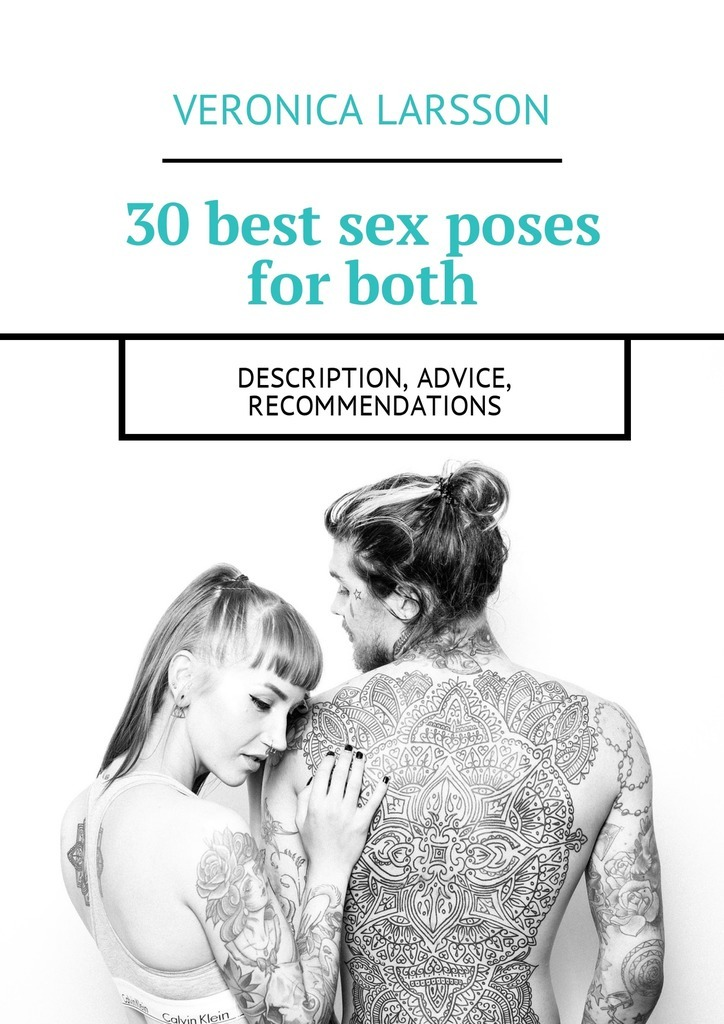 Veronica Larsson 30 best sex poses for both. Description, advice, recommendations veronica larsson how to bring a woman to