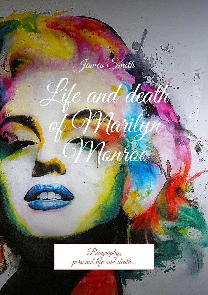 James Smith Life and death of Marilyn Monroe. Biography, personal life and death… poison ivy cycle of life and death