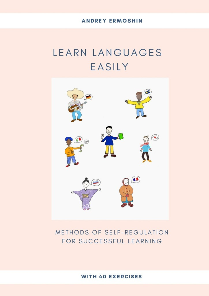 Andrey Ermoshin Learn Languages Easily. Methods of self-regulation for successful learning the price regulation of