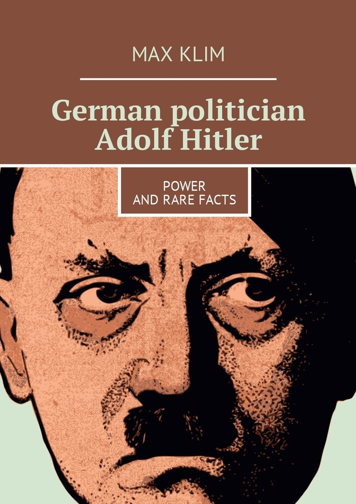 Max Klim German politician Adolf Hitler. Power and rare facts femininity the politics of the personal
