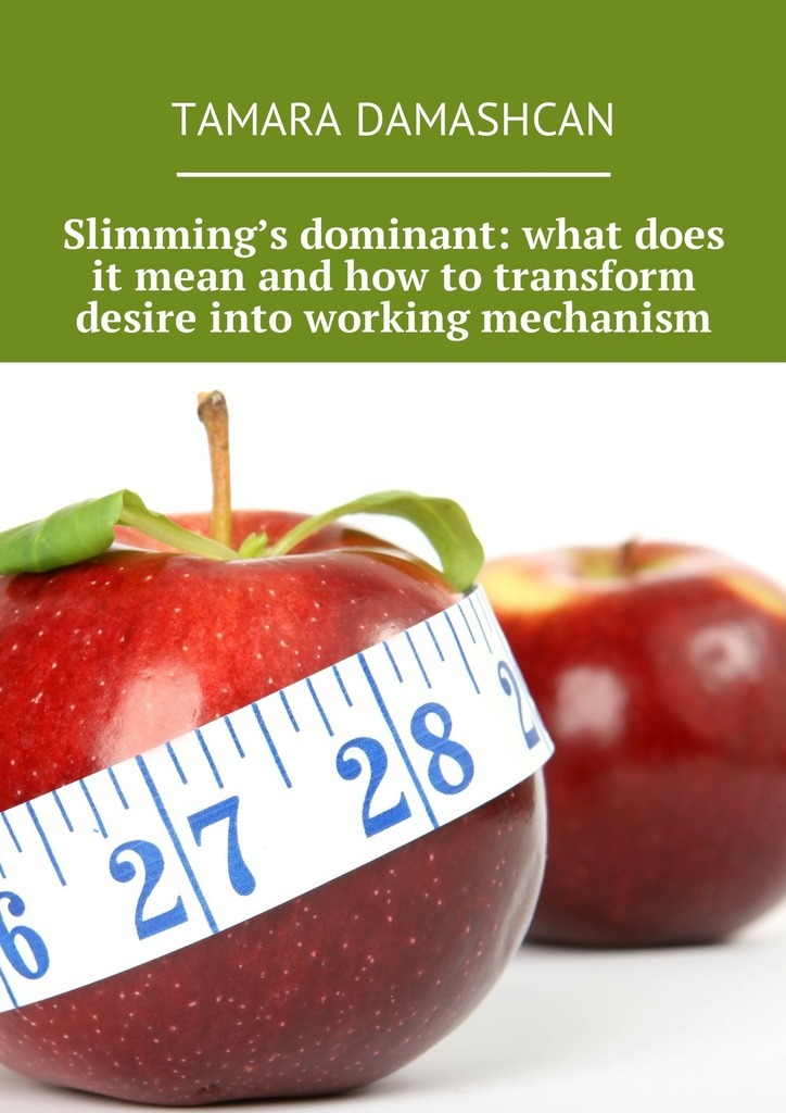 Tamara Damashcan Slimming's dominant: what does it mean and how to transform desire into working mechanism jim underwood what s your corporate iq how the smartest companies learn transform lead