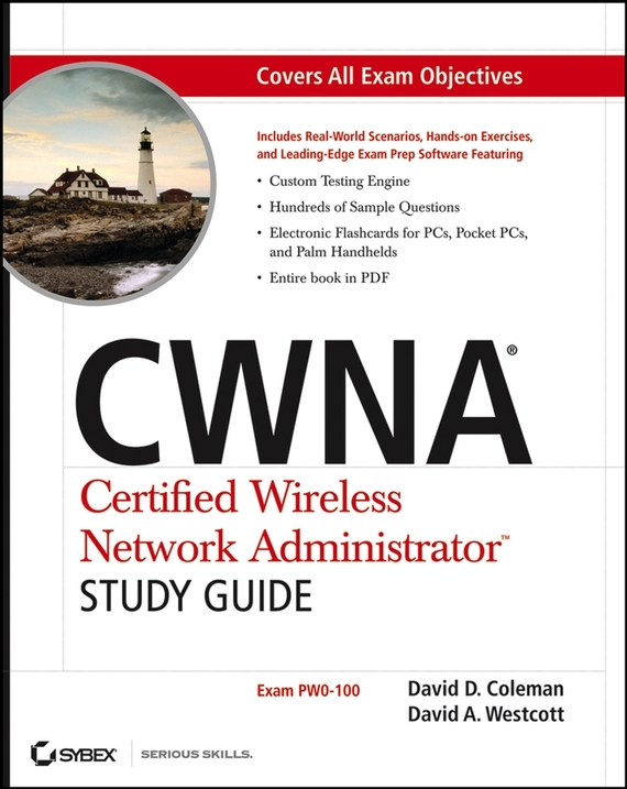 David Coleman D. CWNA Certified Wireless Network Administrator Study Guide. (Exam PW0-100) david coleman d cwna certified wireless network administrator official study guide exam pw0 104