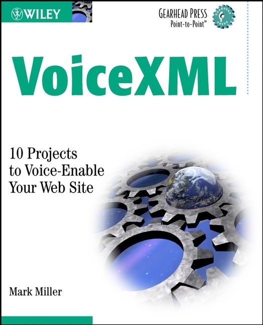 Mark Miller A. VoiceXML. 10 Projects to Voice Enable Your Web Site bim handbook a guide to building information modeling for owners managers designers engineers and contractors