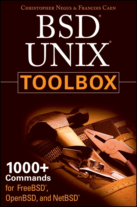 BSD UNIX Toolbox. 1000+ Commands for FreeBSD, OpenBSD and NetBSD