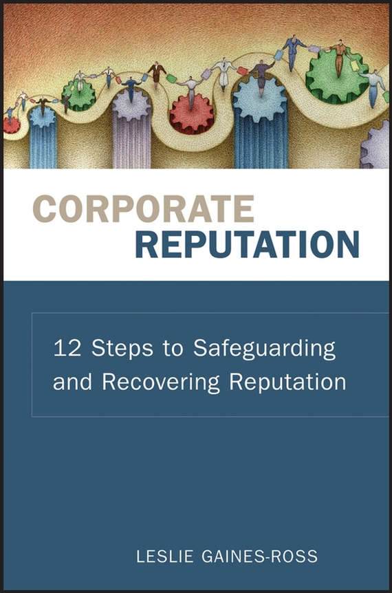 Leslie  Gaines-Ross Corporate Reputation. 12 Steps to Safeguarding and Recovering Reputation leslie stein the making of modern israel 1948 1967