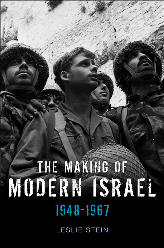 Leslie Stein The Making of Modern Israel. 1948-1967 the water economy of israel