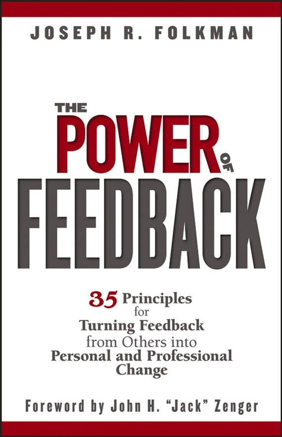 Joseph Folkman R. The Power of Feedback. 35 Principles for Turning Feedback from Others into Personal and Professional Change modeling and feedback control of mems devices