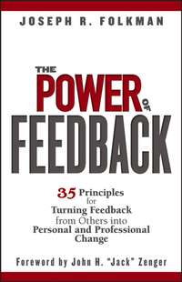 Joseph Folkman R. - The Power of Feedback. 35 Principles for Turning Feedback from Others into Personal and Professional Change