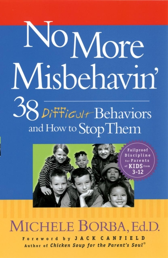 Michele Borba No More Misbehavin'. 38 Difficult Behaviors and How to Stop Them botnet detection by monitoring common network behaviors