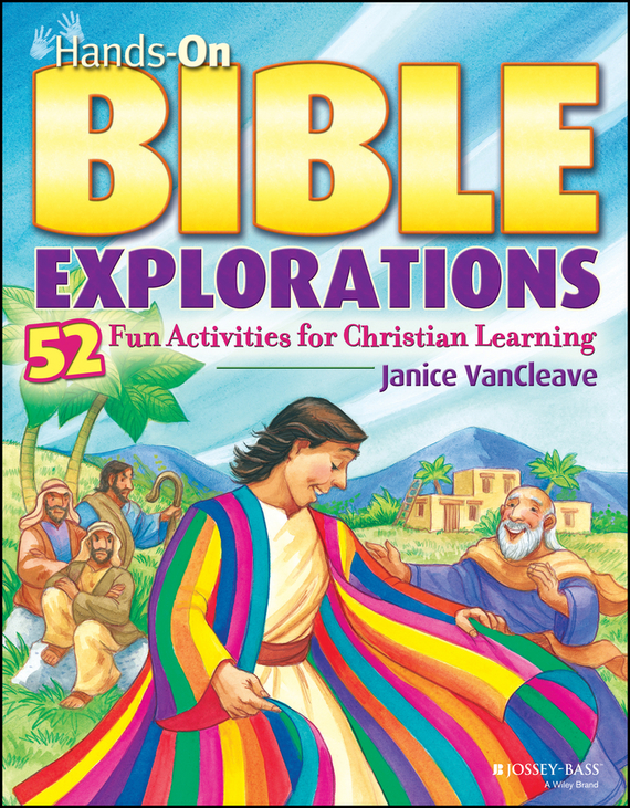 Janice VanCleave Hands-On Bible Explorations. 52 Fun Activities for Christian Learning ISBN: 9780787997472 the golden children s bible