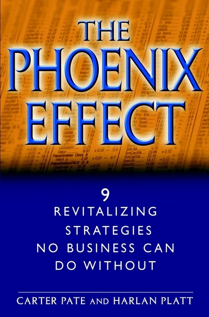 Carter Pate The Phoenix Effect. 9 Revitalizing Strategies No Business Can Do Without mandeep kaur kanwarpreet singh and inderpreet singh ahuja analyzing synergic effect of tqm tpm paradigms on business performance