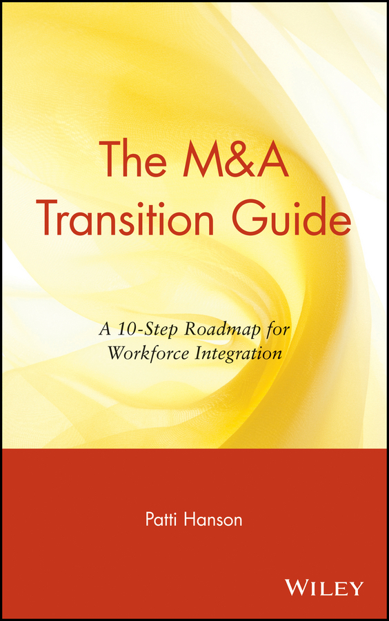 Patti  Hanson The M&A Transition Guide. A 10-Step Roadmap for Workforce Integration conning a s the kodansha kanji learner s course a step by step guide to mastering 2300 characters