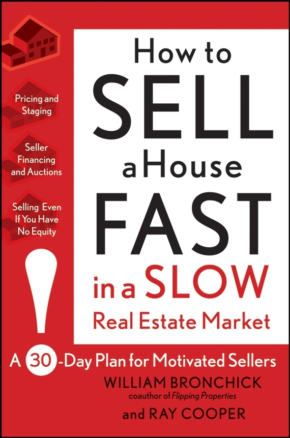 Ray  Cooper How to Sell a House Fast in a Slow Real Estate Market. A 30-Day Plan for Motivated Sellers how to plan a wedding for a royal spy