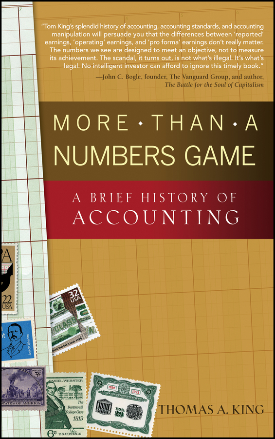 Thomas King A. More Than a Numbers Game. A Brief History of Accounting a brief history of time