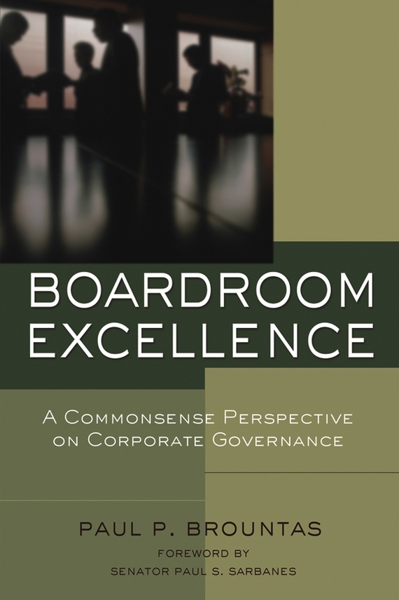 Paul Brountas P. Boardroom Excellence. A Common Sense Perspective on Corporate Governance paul a  samuelson the price of