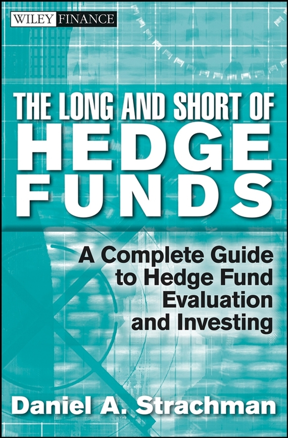 Daniel Strachman A. The Long and Short Of Hedge Funds. A Complete Guide to Hedge Fund Evaluation and Investing evaluation of aqueous solubility of hydroxamic acids by pls modelling
