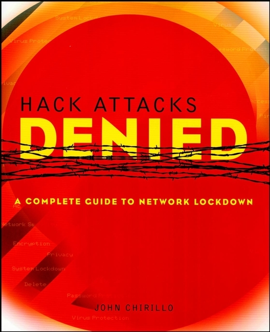 John Chirillo Hack Attacks Denied. A Complete Guide to Network Lockdown john voeller g detection and intelligent systems for homeland security