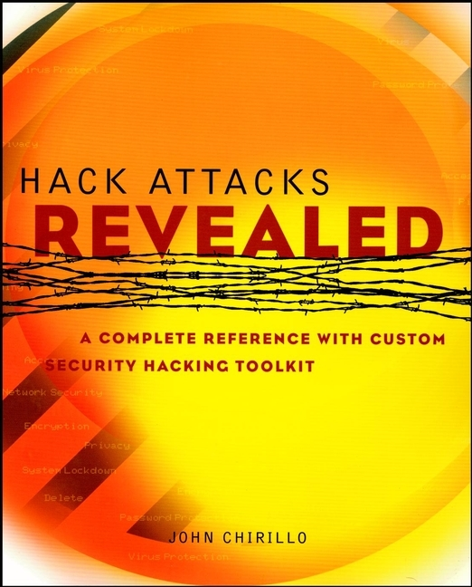 John Chirillo Hack Attacks Revealed. A Complete Reference with Custom Security Hacking Toolkit fpga based network security architecture for high speed networks