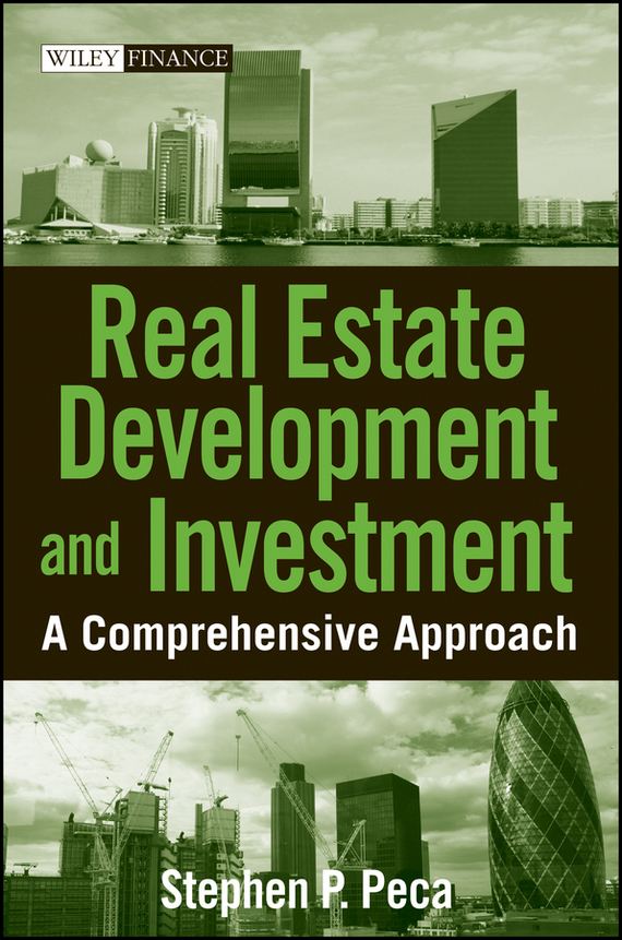 S. P. Peca Real Estate Development and Investment. A Comprehensive Approach than merrill the real estate wholesaling bible the fastest easiest way to get started in real estate investing