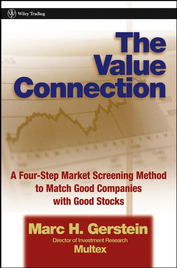 Marc Gerstein H. The Value Connection. A Four-Step Market Screening Method to Match Good Companies with Good Stocks kitrcp631000wesaf9902rd value kit safco step on medical receptacle saf9902rd and rubbermaid toilet bowl brush rcp631000we