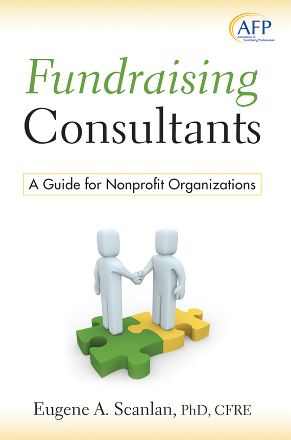 E. A. Scanlan Fundraising Consultants. A Guide for Nonprofit Organizations ard pieter man de alliances an executive guide to designing successful strategic partnerships