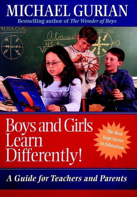 Michael Gurian Boys and Girls Learn Differently!. A Guide for Teachers and Parents