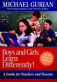 Michael  Gurian - Boys and Girls Learn Differently!. A Guide for Teachers and Parents