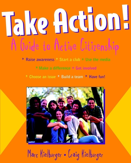 Marc Kielburger Take Action!. A Guide to Active Citizenship action pack glue and tips [set of 3]