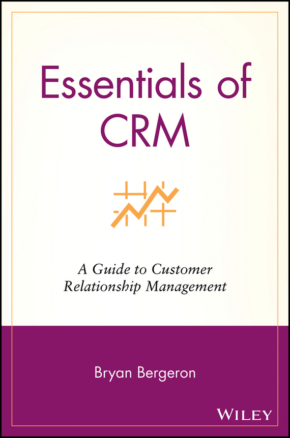 Bryan  Bergeron Essentials of CRM. A Guide to Customer Relationship Management glaser d36440 00 glaser