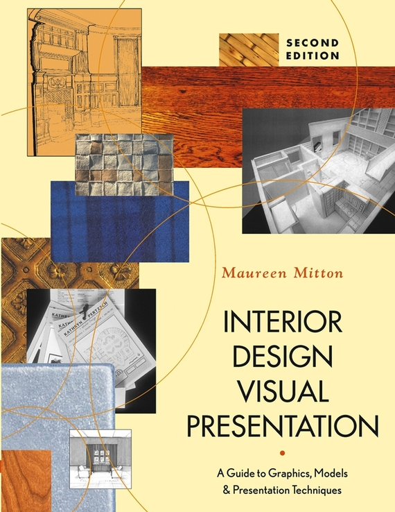 Maureen  Mitton Interior Design Visual Presentation. A Guide to Graphics, Models, and Presentation Techniques venture to the interior