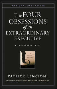 Patrick Lencioni M. - The Four Obsessions of an Extraordinary Executive. A Leadership Fable