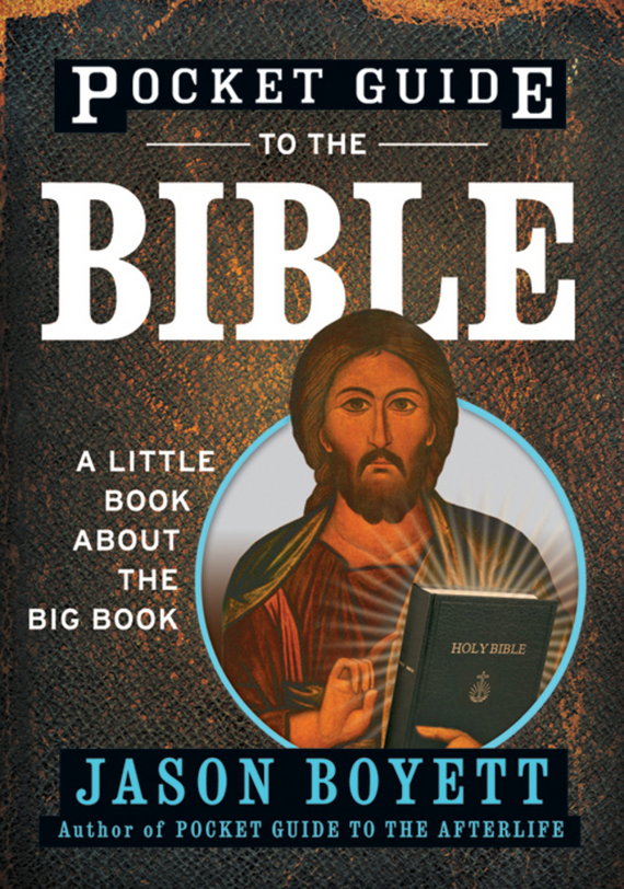 Jason  Boyett Pocket Guide to the Bible. A Little Book About the Big Book