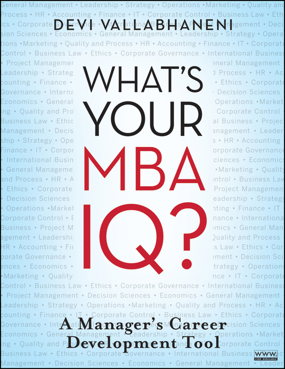 Devi Vallabhaneni What's Your MBA IQ?. A Manager's Career Development Tool what is information management