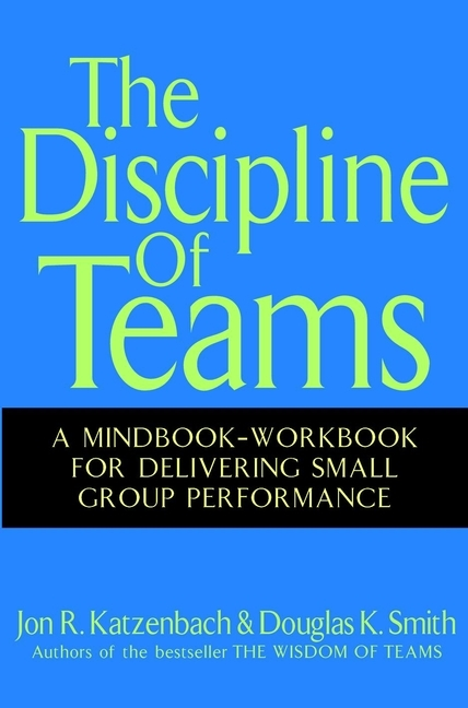 Jon Katzenbach R. The Discipline of Teams. A Mindbook-Workbook for Delivering Small Group Performance jon anderson jon anderson in the city of angels