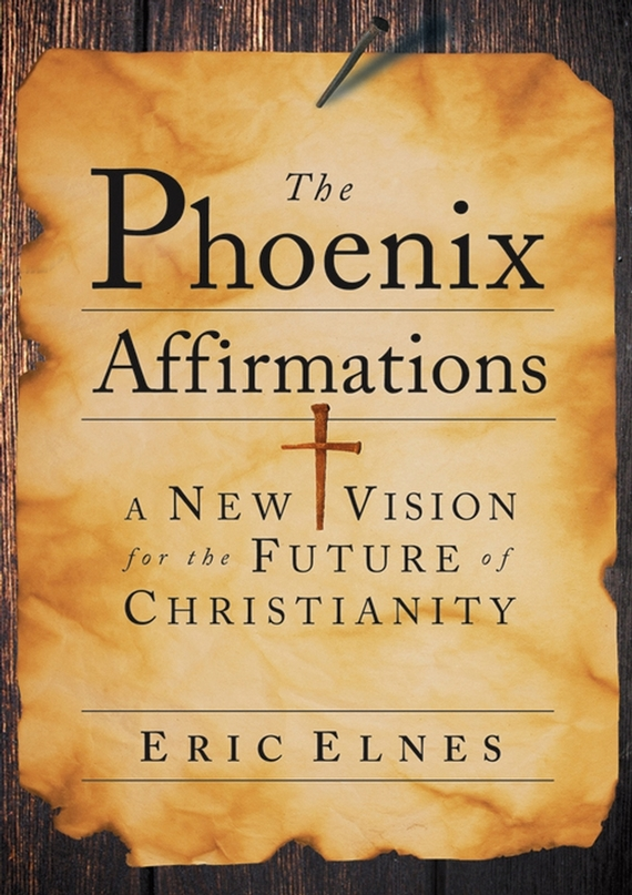 Eric Elnes The Phoenix Affirmations. A New Vision for the Future of Christianity the law of god an introduction to orthodox christianity на английском языке