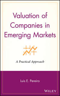 Luis Pereiro E. - Valuation of Companies in Emerging Markets. A Practical Approach