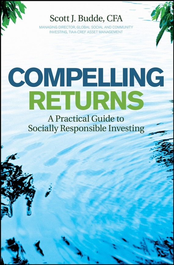 Scott Budde J. Compelling Returns. A Practical Guide to Socially Responsible Investing чехол книжка euro line jacketcradle для wileyfox swift 2 черный